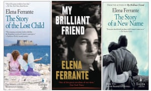 Books by Elena Ferrante: My Brilliant Friend & The Story of the Lost Child and The Story of a new name.