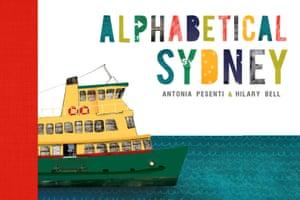 Alphabetical Sydney by Antonia Pesenti & Hilary Bell