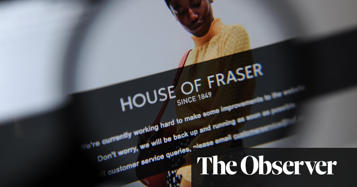 New House Of Fraser Brings New Problems For Customers Business