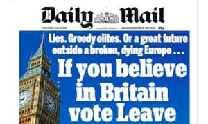 The Daily Mail and its rival the Express relentlessly supported the leave campaign.