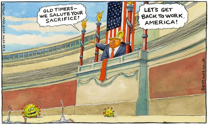 Steve Bell on Trump's approach to coronavirus and the economy - cartoon |  Opinion | The Guardian