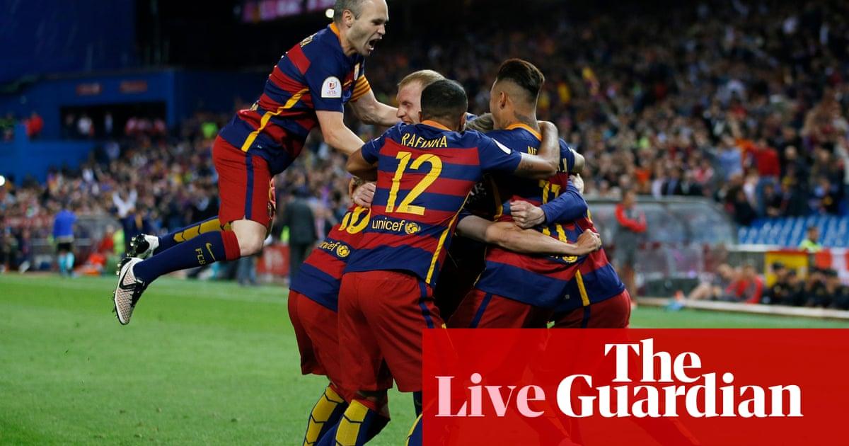 Barcelona V Sevilla Copa Del Rey Final As It Happened Football The Guardian