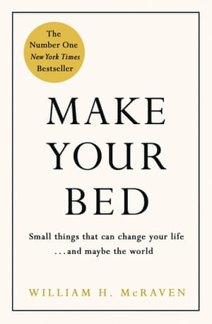 Make Your Bed: Little things That Can Change Your Life by William H McRaven (Michael Joseph, £9.99)