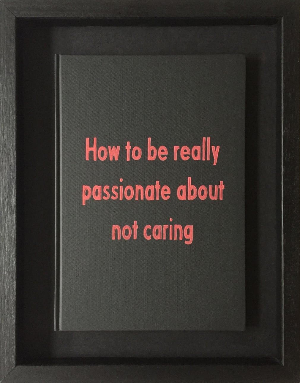 How to Be Really Passionate About Not Caring from Art Therapy by Johan Deckmann