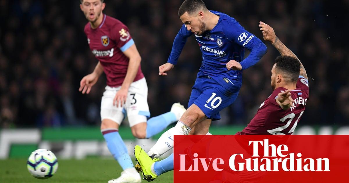 Chelsea 2-0 West Ham: Premier League – as it happened | Football