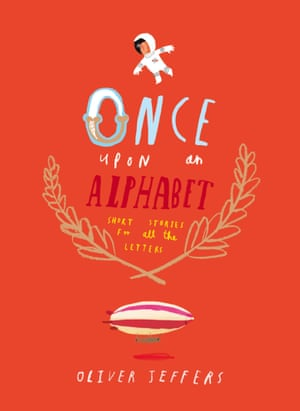 Once Upon an Alphabet illustrated and written by Oliver Jeffers (HarperCollins)
