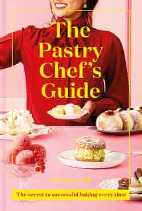 The Pastry Chef's Guide Ravneet Gill