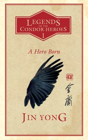 Legends of the Condor Heroes by Jin Yong, translated by Anna Holmwood.