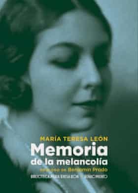 Memoria de la Melancolia by María Teresa León has been republished to mark its 50th anniversary.