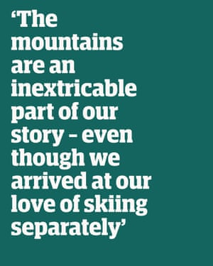 Quote: 'The mountains are an inextricable part of our story - even though we arrived at our love of skiing separately'