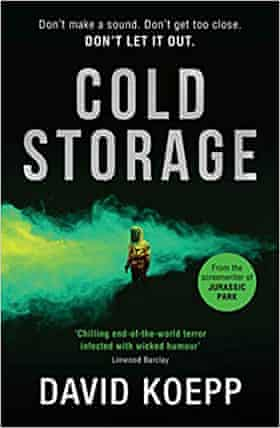 Cold Storage- The Thrilling Debut Novel by the Screenwriter of Jurassic Park