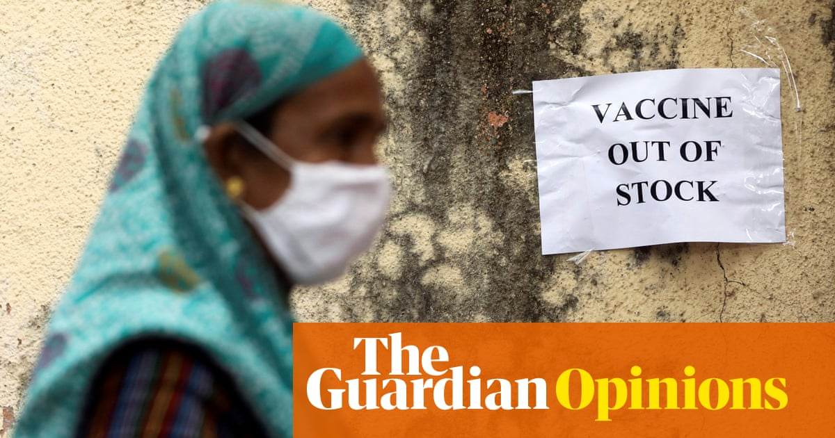 India's government has abandoned its citizens to face a deadly second wave alone - The Guardian