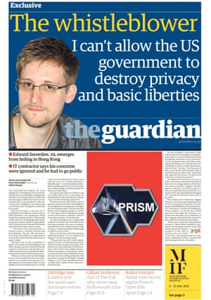 Guardian front page: 'The whistleblower: I can't allow the US government to destroy privacy and basic liberties'