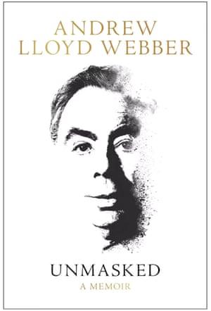 Unmasked: A Memoir by Andrew Lloyd Webber (HarperCollins, £20)