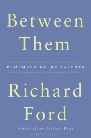 Cover image for Between Them: Remembering My Parents by Richard Ford