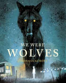 We Were Wolves by Jason Cockroft