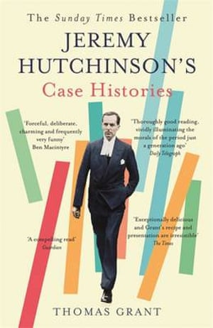 Jeremy Hutchinson's Case Histories, by Thomas Grant