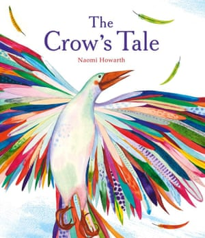 The Crow's Tale  by Naomi Howarth (Frances Lincoln)