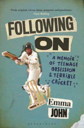 Follow On, A Memoir of teenage obsession and terrible cricket.