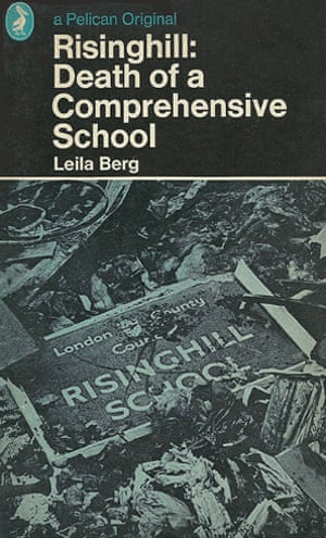 Risinghill: Death of a Comprehensive School by Leila Berg, 1968, was one of the controversial titles published by the Penguin team