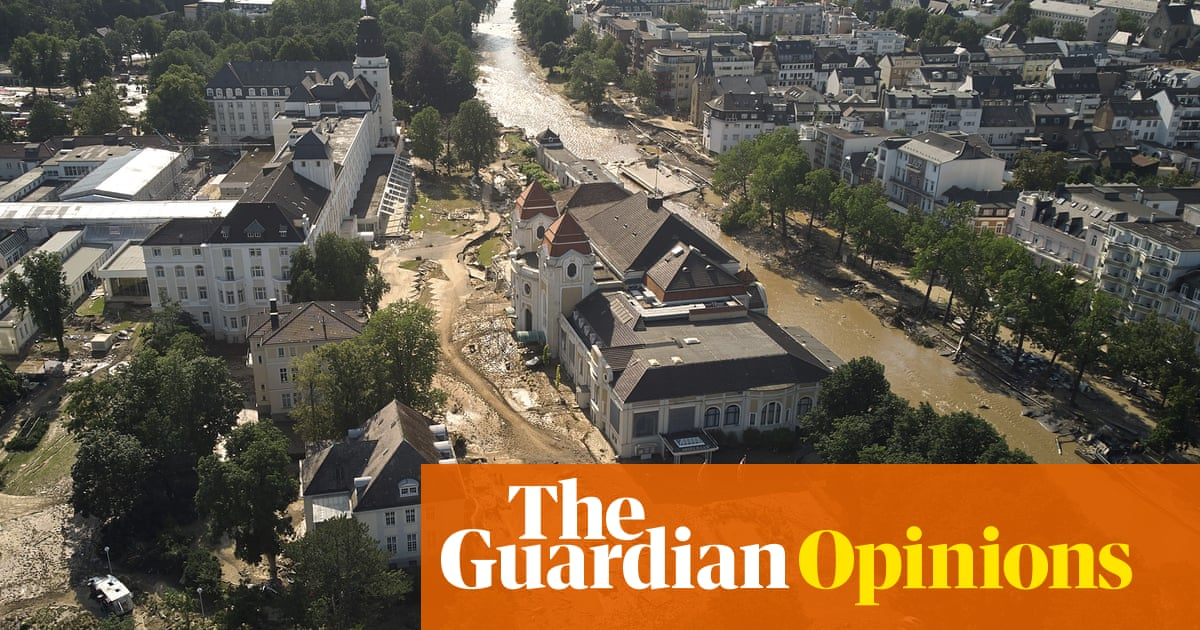The Guardian view on Germany's floods: another wake-up call