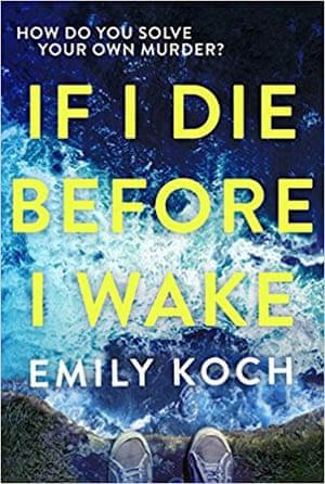 If I Die Before I Wake by Emily Koch