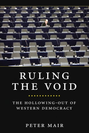 Ruling The Void: The Hollowing of Western Democracy Peter Mair