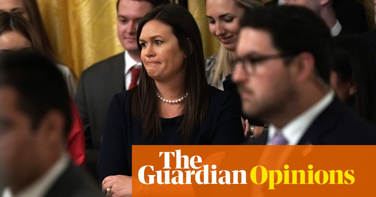 Sarah Sanders' job was to be the female face of a misogynistic administration