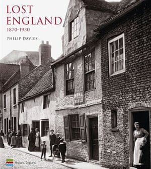 Lost England 1870 ? 1930 by Philip Davies