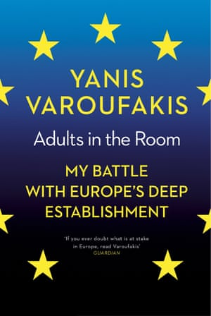 Cover image for Adults in the Room: My Battle with Europe's Deep Establishment by Yanis Varoufakis