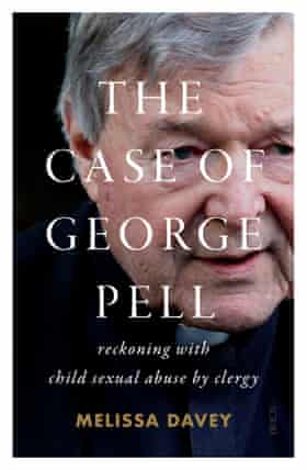 Cover of the book The Case of George Pell by Melissa Davey