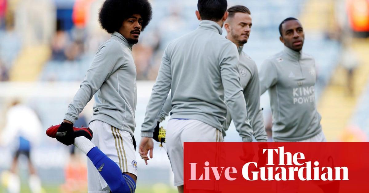 Leicester City v Chelsea: Premier League – live!