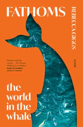 Cover image for Fathoms: The World in the Whale by Rebecca Giggs