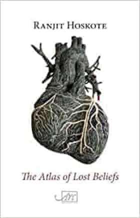 The Atlas of Lost Beliefs by Ranjit Hoskote