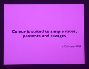 Colour bar … a Le Corbusier quote projected in the exhibition.