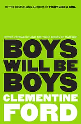 The cover of Boys Will Be Boys by Clementine Ford