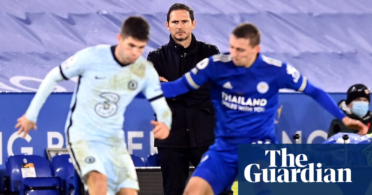 Lampards Chelsea lack an identity or plan – the job looks too big for him