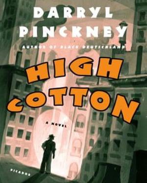 High Cotton, Darryl Pinckney