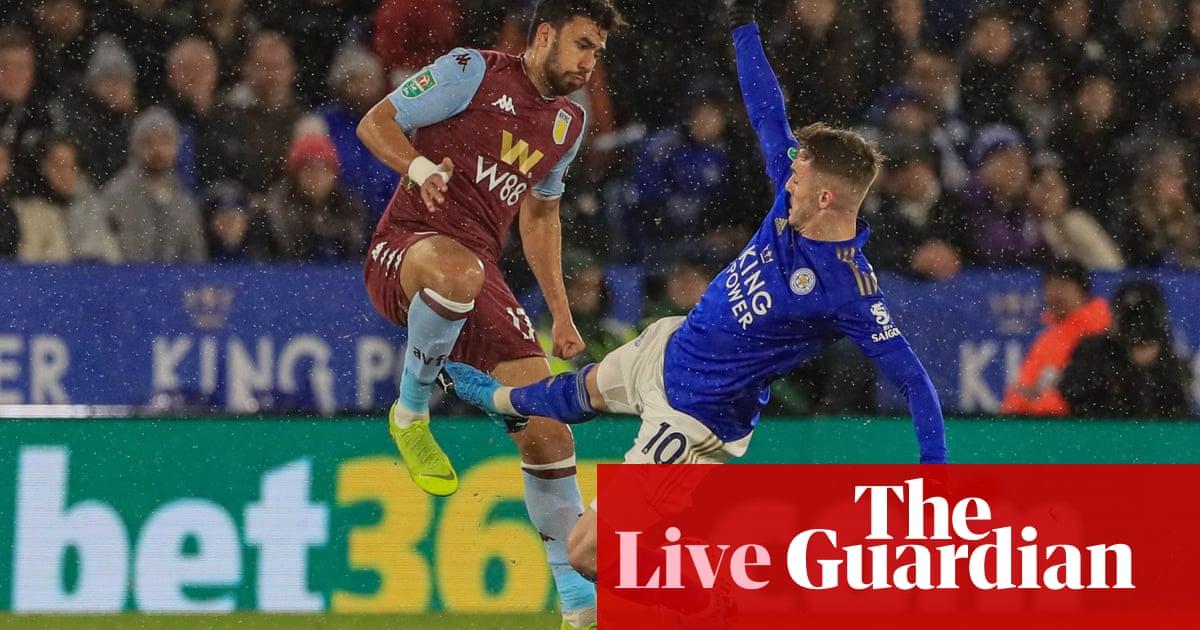 Leicester City v Aston Villa: Carabao Cup semi-final, first leg –live!