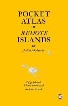 Pocket Atlas of Remote Islands by Judith Schalansky (Penguin)