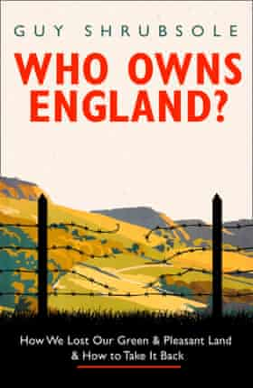 Guy Shrubsole book Who Owns England?