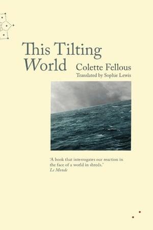 This Tilting World by Colette Fellous (Les Fugitives)