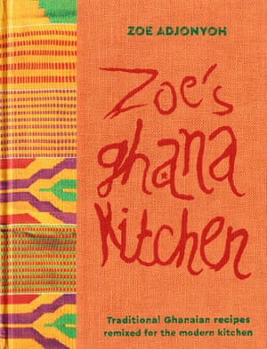 Zoe's Ghana Kitchen by Zoe Adjanyoh.