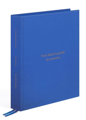 "Look at beautiful things  ""I like dresses to be sober and accessories to be wild,"" said Yves Saint Laurent and therefore a look back at his most iconic accessories is obviously going to make you feel cheerful immediately. Yves Saint Laurent Accessories, Phaidon.com, £39.95."