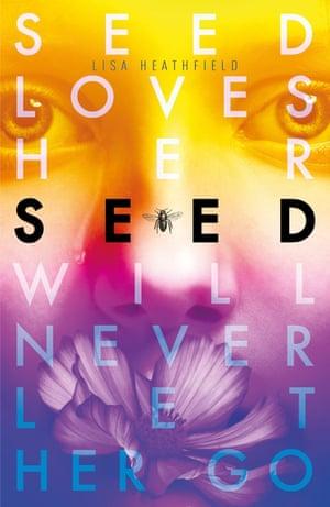 Seed by Lisa Heathfield (Egmont)