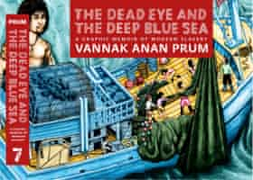 Vannank Anan Prum's graphic memoir, The Dead Eye and the Deep Blue Sea.