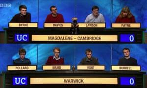 The University Challenge finalists: Magdalene college, Cambridge v Warwick University.
