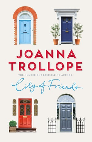 City of Friends by Joanna Trollope (Macmillan £18.99)