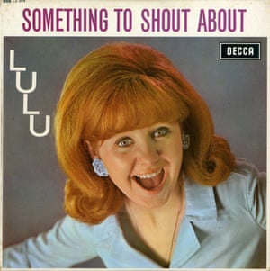 Lulu - Something To Shout About It's doing its thing: it gives you no doubt about what you are about to enjoy. You know you are buying an album by this marvellous fireball singer, and again it's that thing of just putting it right between your eyes: she's Lulu, and blow me down, she's shouting