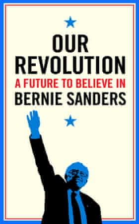 Book cover for Our Revolution: A Future To Believe In by Bernie Sanders